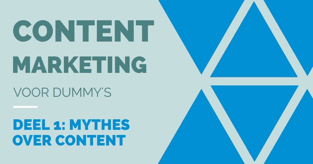 contentcreatie voor dummy's deel 1 - mythes over content